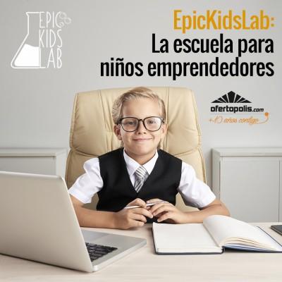 EpicKidsLab-la-escuela-para-niños-emprendedores
