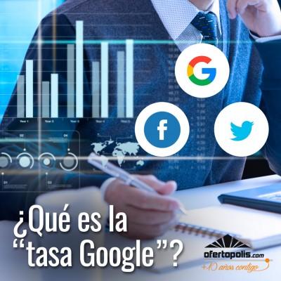 que-es-la-tasa-google